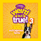 Weird but true : 300 outrageous facts.