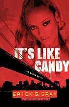 It's like candy : an urban novel