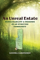 An unreal estate : sustainability and freedom in an evolving community
