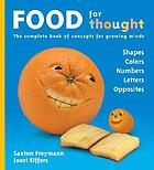Food for thought : the complete book of concepts for growing minds
