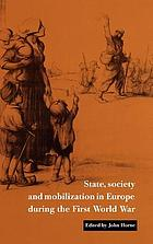 State, society, and mobilization in Europe during the First World War