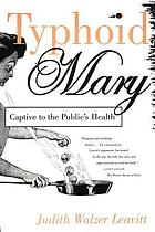 Typhoid Mary : captive to the public's health