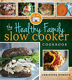The healthy family slow cooker cookbook
