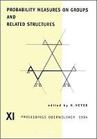 Probability measures on groups and related structures XI: proceedings Oberwolfach 1994, 23−29 October 1994