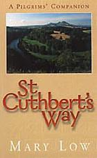 St. Cuthbert's Way : a pilgrims' companion