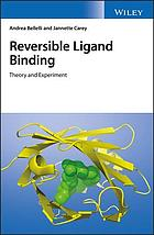 Reversible Ligand Binding to Proteins : Experiment and Theory.