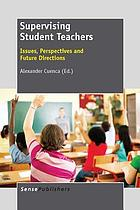 Supervising student teachers : issues, perspectives and future directions