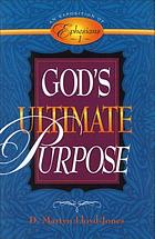 God's ultimate purpose : an exposition of Ephesians 1