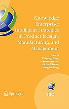 Knowledge enterprise : intelligent strategies in product design, manufacturing, and management : proceedings of PROLAMAT 2006, IFIP TC5 international conference, June 15-17, 2006, Shanghai, China