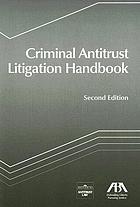 Criminal antitrust litigation handbook.