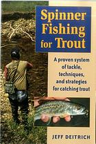 Spinner fishing for trout : a proven system of tackle, techniques, and strategies for catching trout