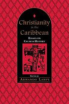 Christianity in the Caribbean : essays on church history