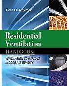 Residential ventilation handbook : ventilation to improve indoor air quality