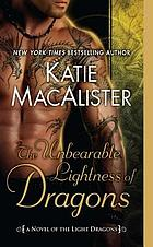 The unbearable lightness of dragons : a novel of the light dragons