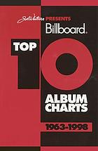 Joel Whitburn presents Billboard top 10 album charts, 1963-1998.