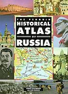 The Penguin historical atlas of Russia