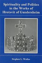 Spirituality and politics in the works of Hrotsvit of Gandersheim