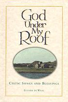God under my roof : Celtic songs and blessings