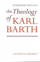 An introduction to the theology of Karl Barth