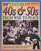 The 40s & 50s : from war to peace