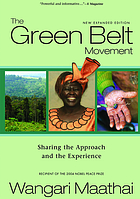 The Green Belt Movement : sharing the approach and the experience