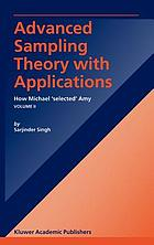 Advanced sampling theory with applications : how Michael 'selected' Amy