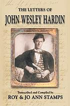The letters of John Wesley Hardin