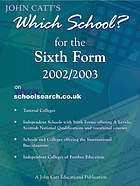 Which School? for the Sixth Form 2002/2003.