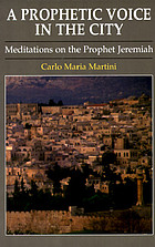 A prophetic voice in the city : meditations on the Prophet Jeremiah