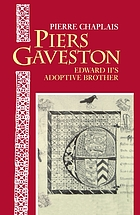 Piers Gaveston : Edward II's adoptive brother