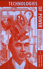 Technologies of power : essays in honor of Thomas Parke Hughes and Agatha Chipley Hughes