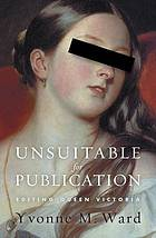 Unsuitable for publication : editing Queen Victoria