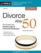 Divorce after 50 : your guide to the unique legal & financial challenges