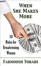 When she makes more : 10 rules for breadwinning women