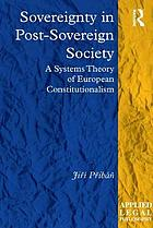 Sovereignty in post-sovereign society : a systems theory of European constitutionalism