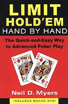 Limit hold 'em hand by hand : the quick and easy way to advanced poker play