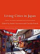 Living cities in Japan : citizens' movements, machizukuri and local environments