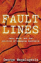 Fault lines : race, work, and the politics of changing Australia