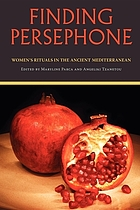 Finding Persephone : women's rituals in the ancient Mediterranean