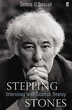 Stepping stones : interviews with Seamus Heaney