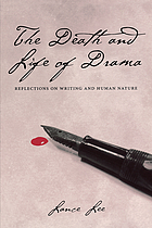 The death and life of drama : reflections on writing and human nature