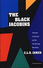 The Black Jacobins; Toussaint L'Ouverture and the San Domingo Revolution.