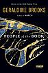 People of the book : a novel by  Geraldine Brooks