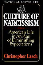 The culture of narcissism : American life in an age of diminishing expectations