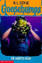 Goosebumps : the haunted mask