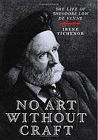 No art without craft : the life of Theodore Low De Vinne, printer