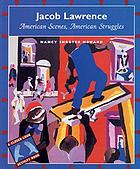 Jacob Lawrence : American scenes, American struggles