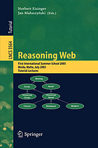 Reasoning Web : first international summer school 2005, Msida, Malta, July 25-29, 2005 : revised lectures