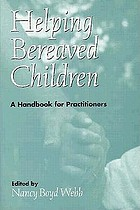 Helping bereaved children : a handbook for practitioners
