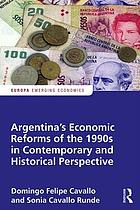 Argentina's economic reforms of the 1990s in contemporary and historical perspective